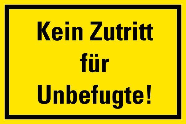 """HZ15 Hinweisschild """"Kein Zutritt für Unbefugte"""""""