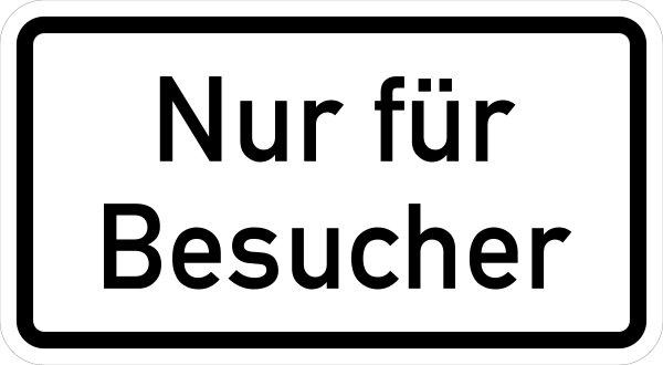 """VB15 Hinweisschild """"Nur für Besucher"""""""