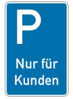 """Parkplatzkennzeichen """"Nur für Kunden"""""""